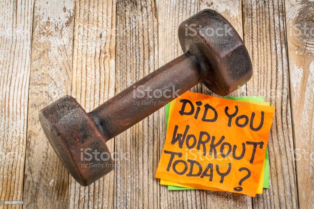Did you workout today question and reminder stock photo