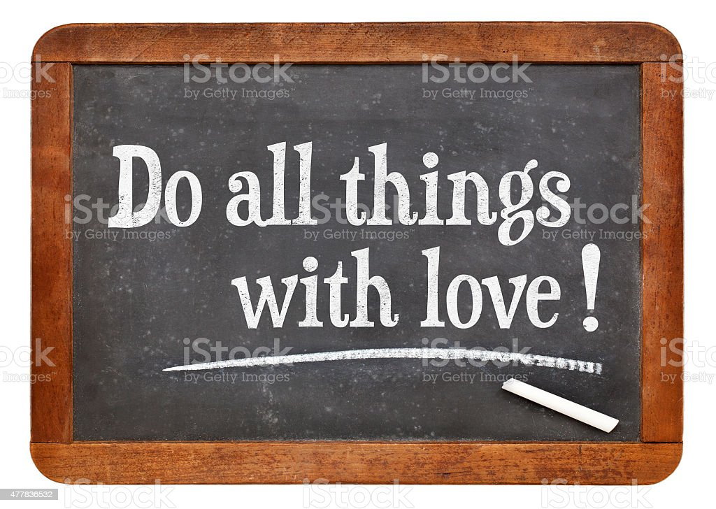 Do all things with love stock photo