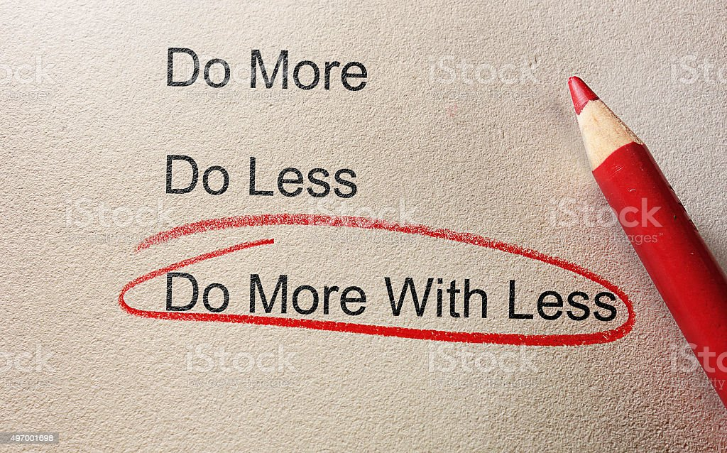 Do more with less stock photo