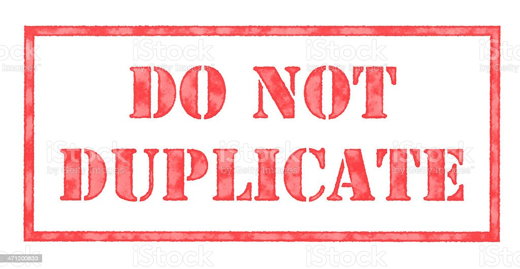 Do Not Duplicate Stamp royalty-free stock photo