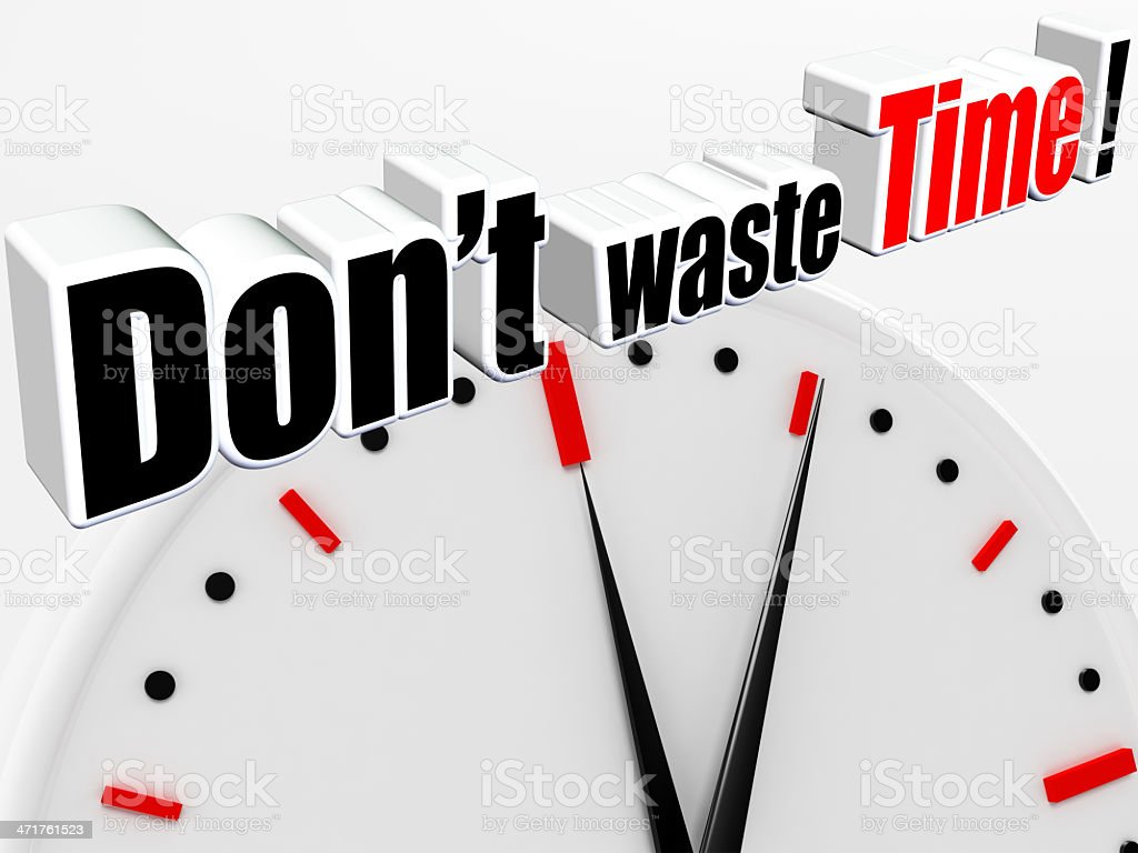 Do not waste time ! royalty-free stock photo