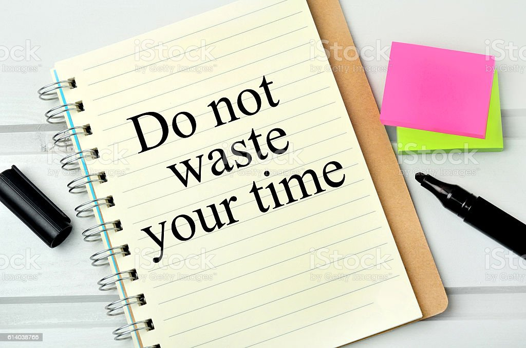 Do not waste your tine words stock photo