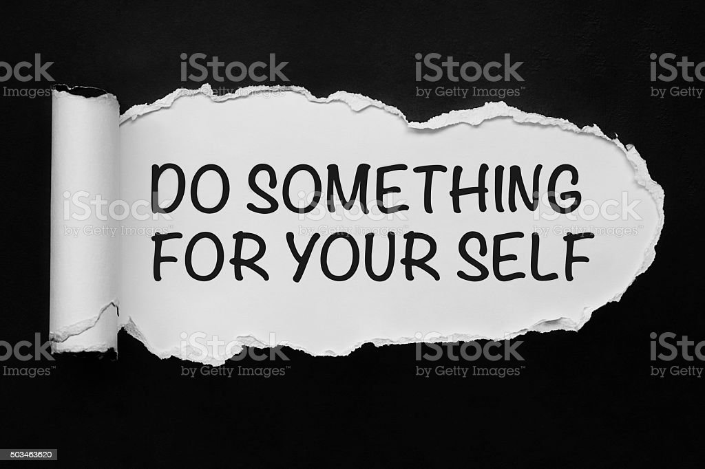 Do something for your self stock photo