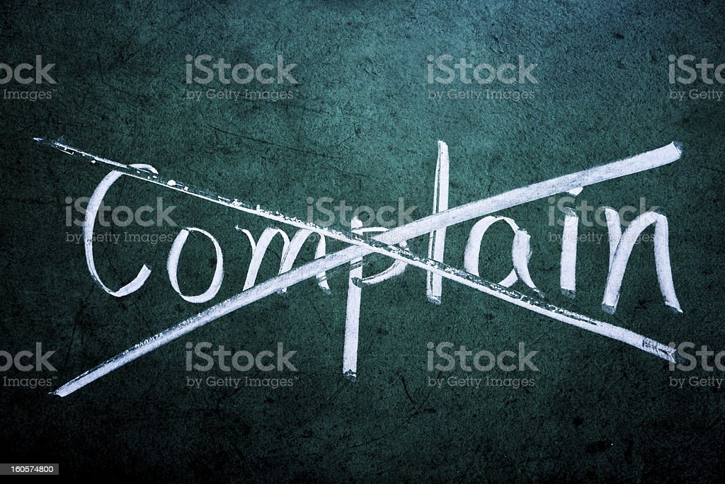 don't complain concept royalty-free stock photo