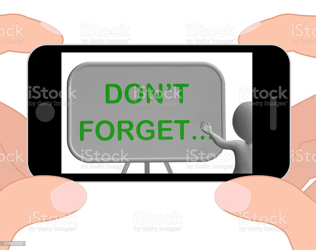 Don't Forget Phone Shows Remembering Tasks And Recalling stock photo