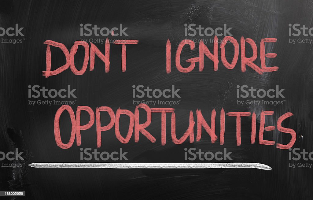 Don't Ignore Opportunities Concept royalty-free stock photo