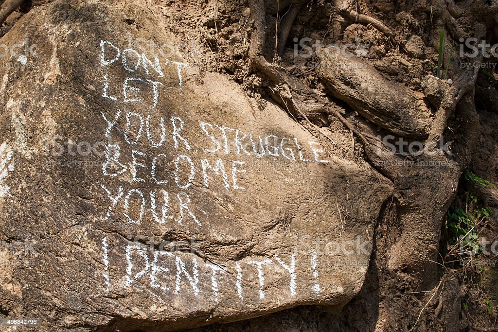 Don´t let your struggle become your identity. stock photo