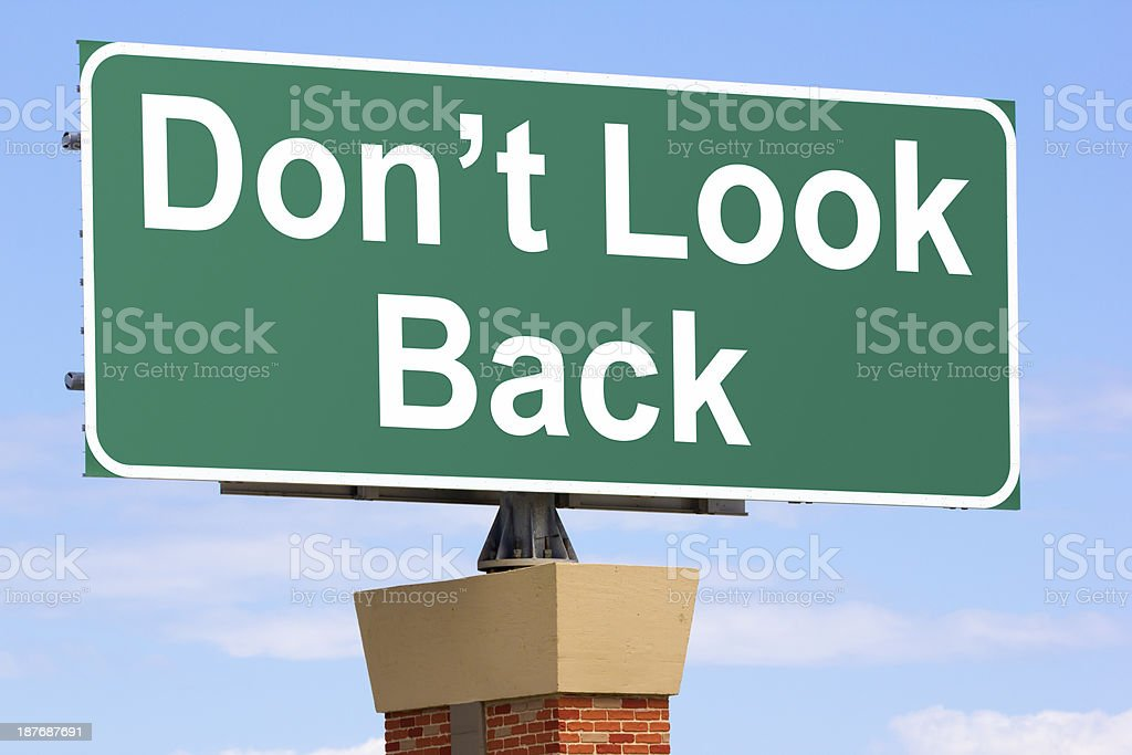Don't Look Back Highway Sign stock photo