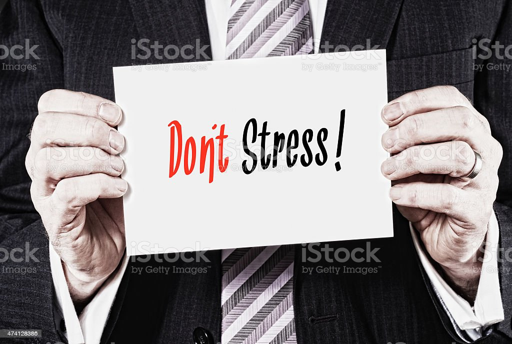 Don't Stress Concept. stock photo