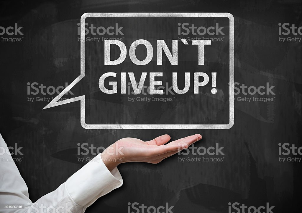 Dont`t give up / Blackboard concept (Click for more) stock photo