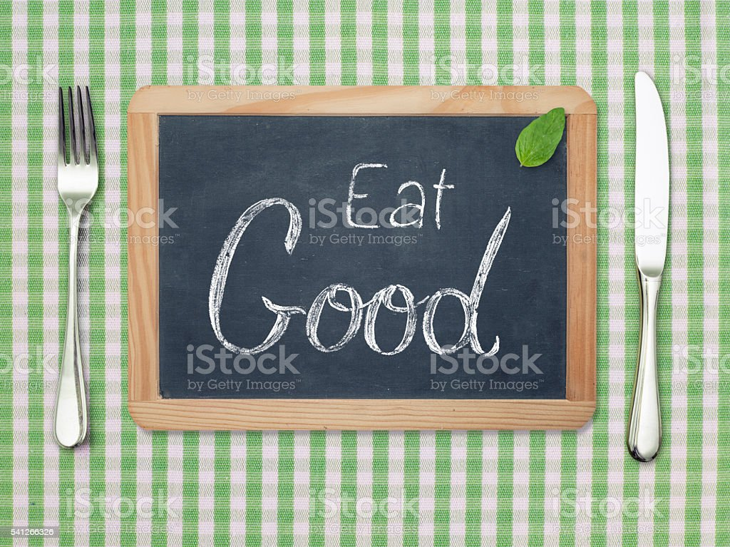 Eat Good concept on blackboarad stock photo