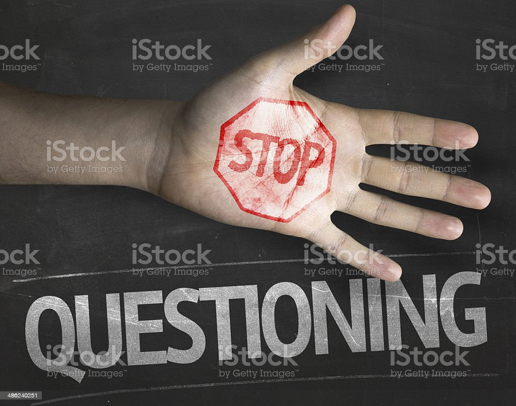 Educational and Creative composition with the message Stop Questioning stock photo