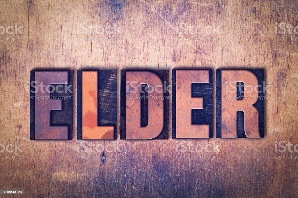 Elder Theme Letterpress Word on Wood Background stock photo