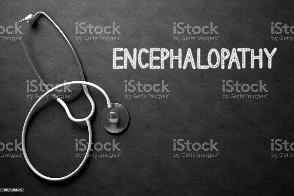 Encephalopathy Handwritten on Chalkboard. 3D Illustration stock photo