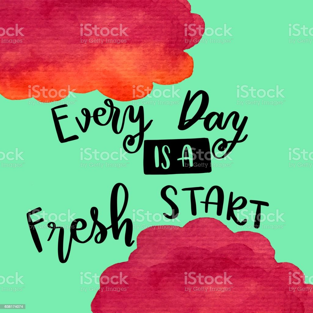Every day is a fresh start handwriting message stock photo