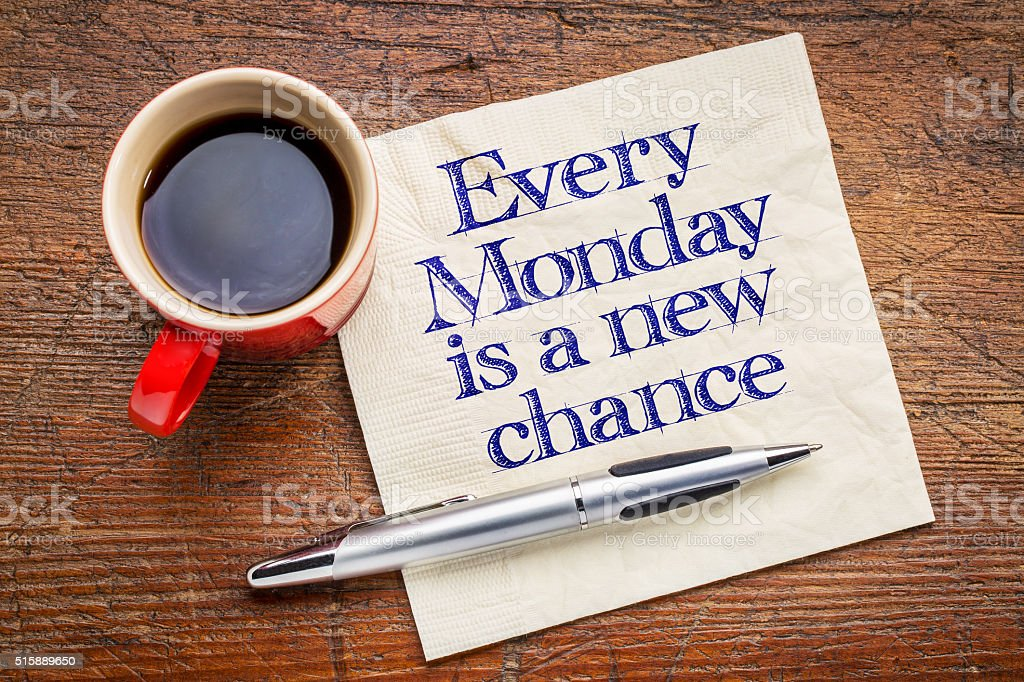 Every Monday is a new chance stock photo