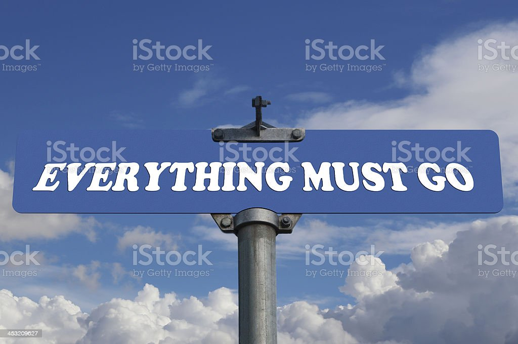 Everything must go road sign stock photo