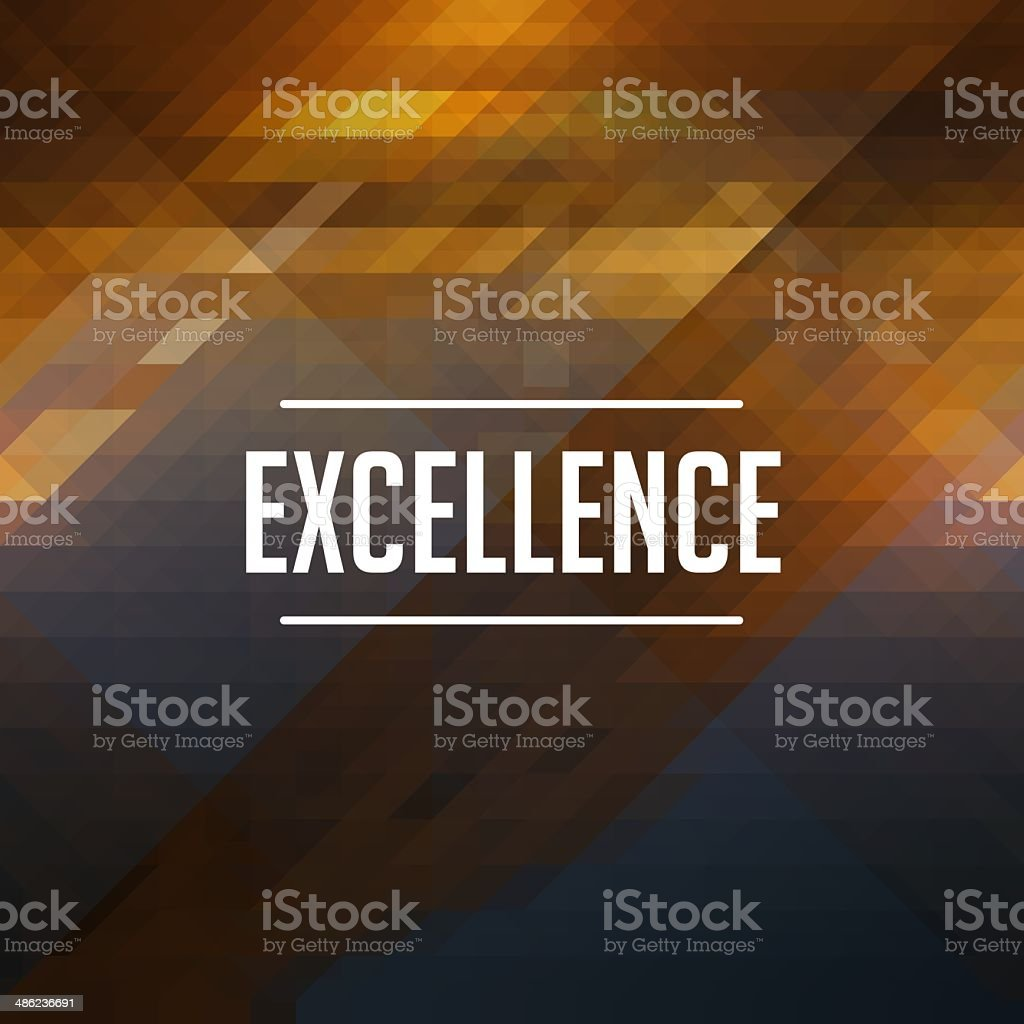 Excellence Concept on Retro Triangle Background. stock photo