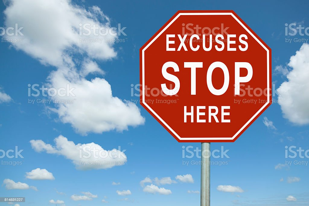 Excuses Stop Here Sign stock photo