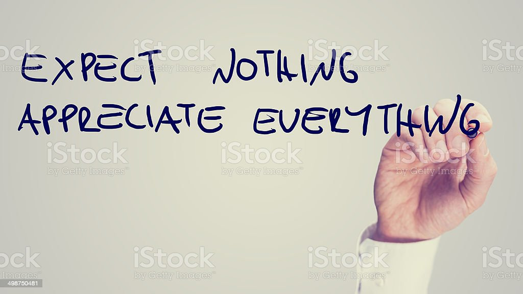 Expect nothing appreciate everything stock photo