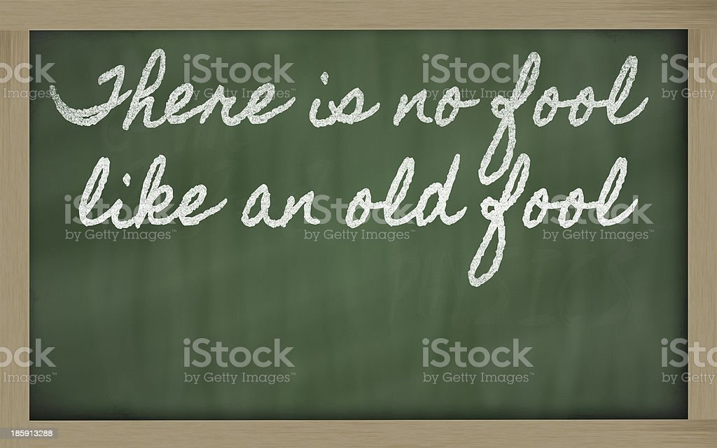 expression -  There is no fool like an old royalty-free stock photo