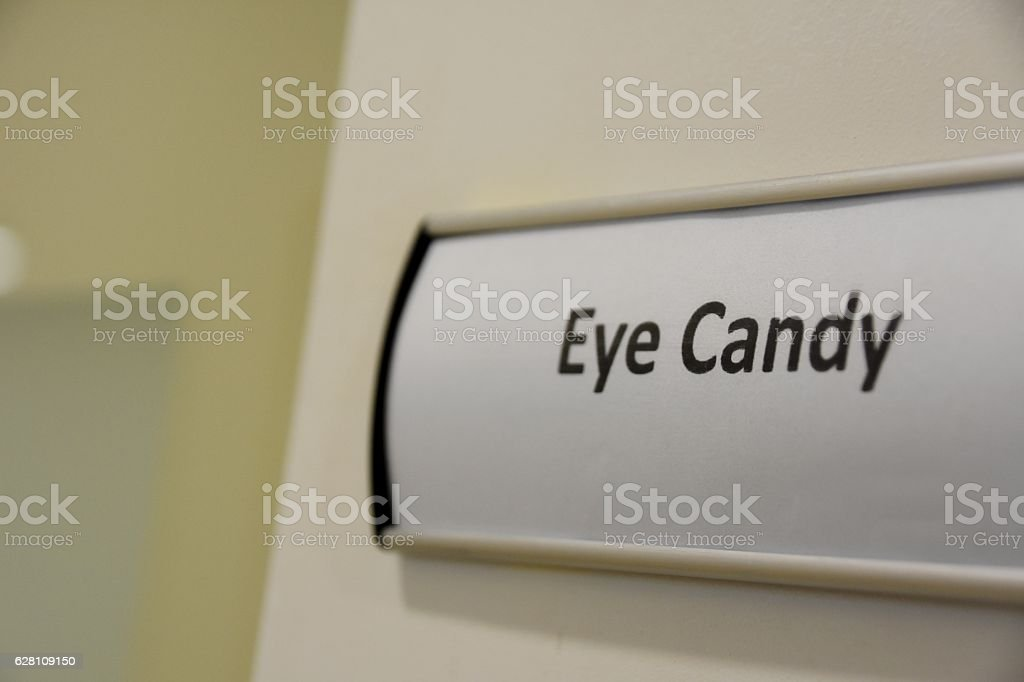 Eye Candy -  sexist statement Concept stock photo
