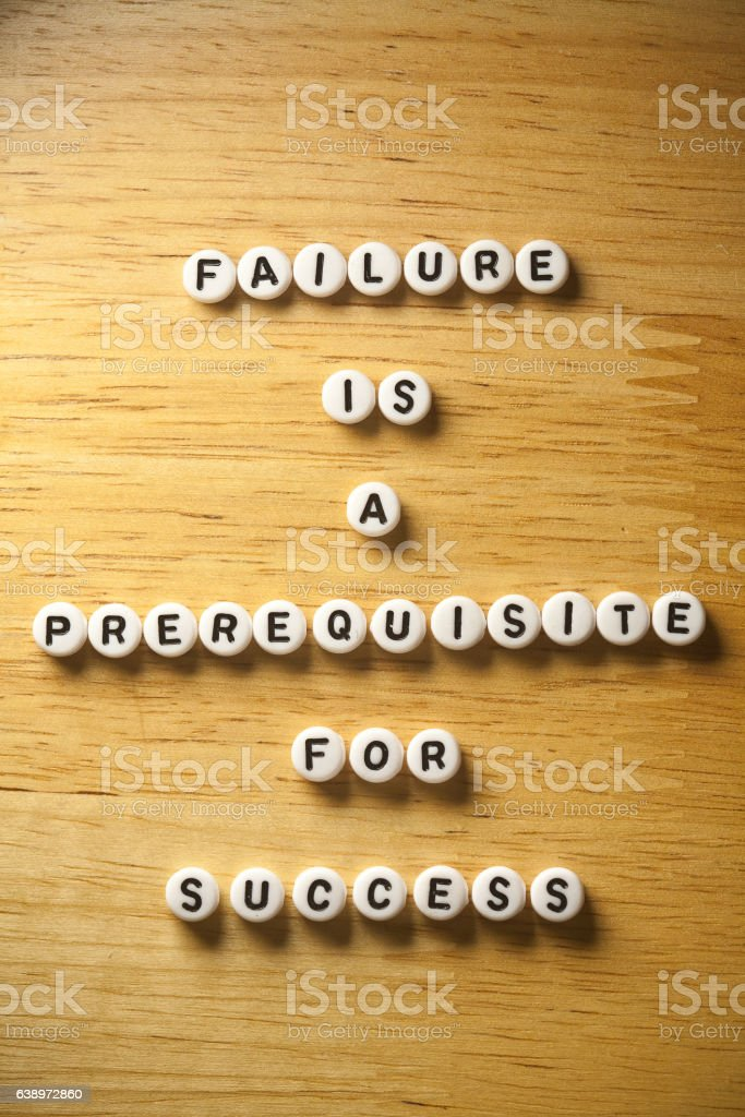 Failure is a prerequisite for success stock photo