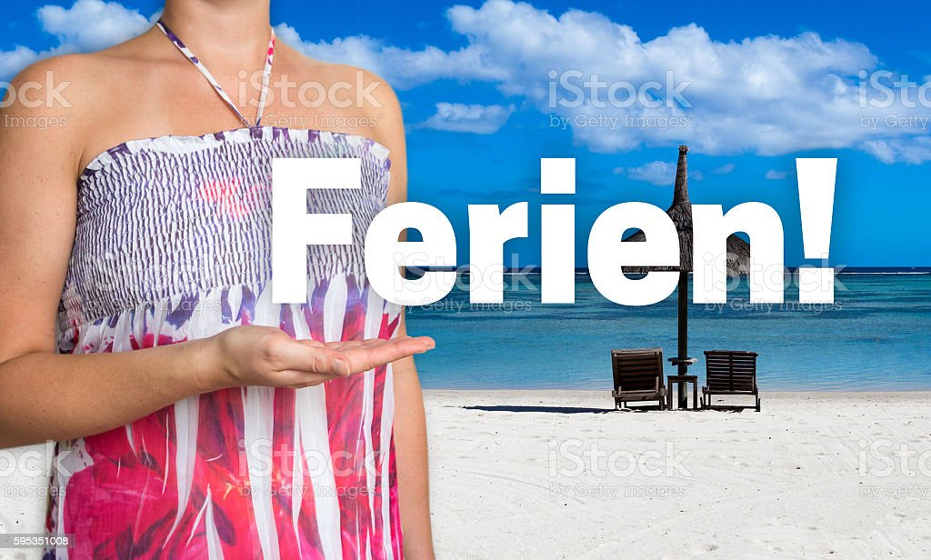 Ferien (in german Holiday) concept is presented by woman stock photo