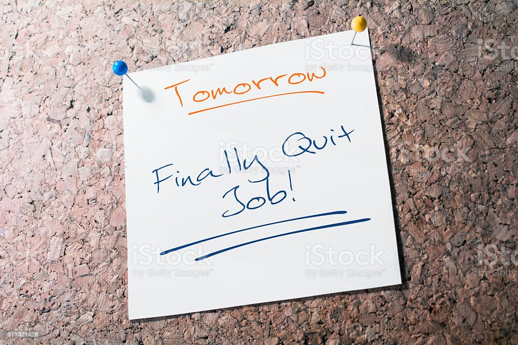 Finally Quit Job Reminder For Tomorrow Pinned On Cork Board stock photo
