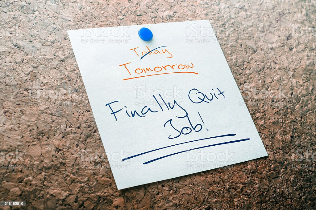 Finally Quit Job Reminder For Tomorrow With Crossed Out Today stock photo