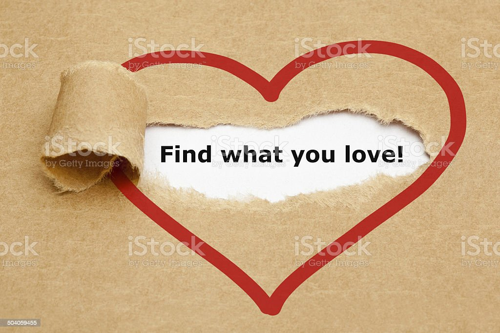 Find what you love Torn Paper stock photo