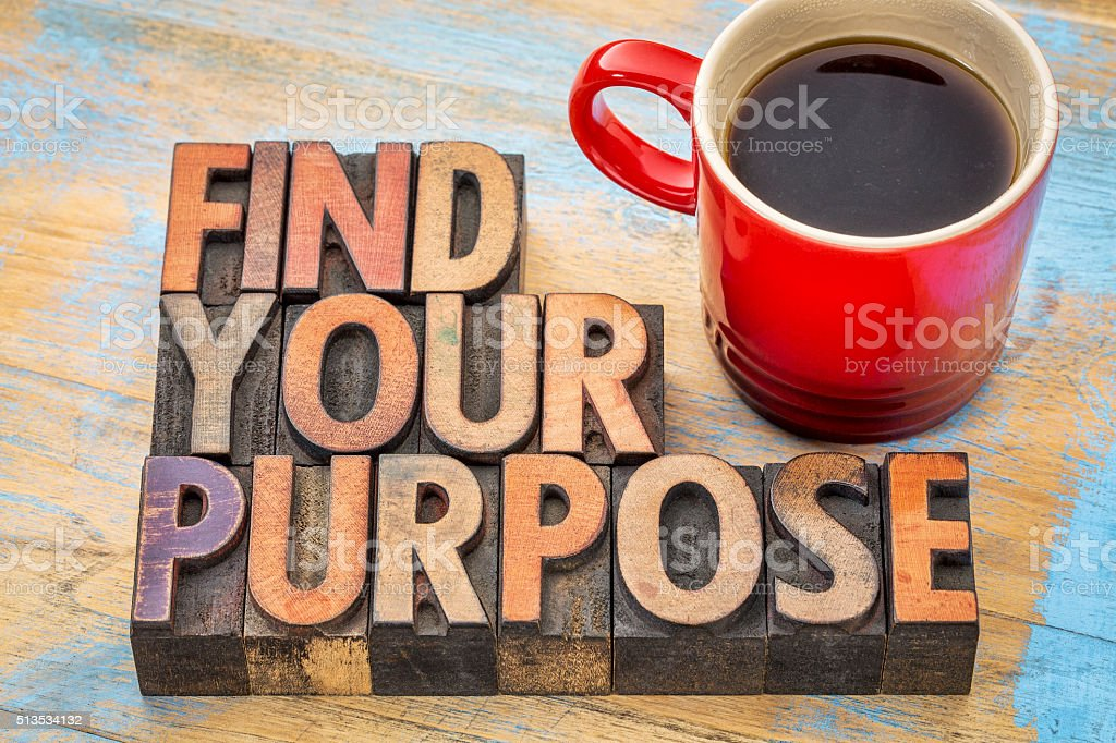 FInd your purpose in wood type stock photo