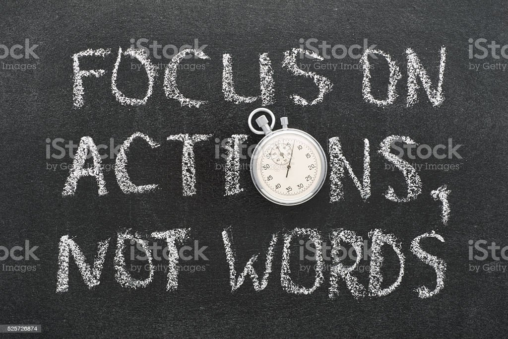 focus on actions, not words stock photo