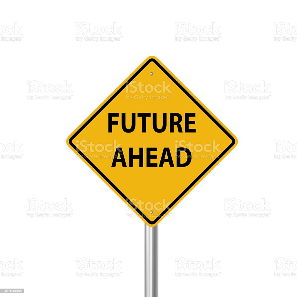 Future ahead warning sign stock photo