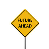 Future ahead warning sign