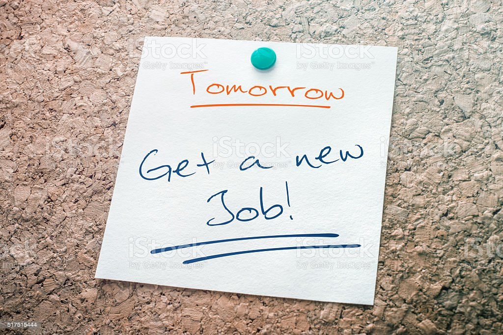 Get A New Job Reminder For Tomorrow Pinned On Cork stock photo