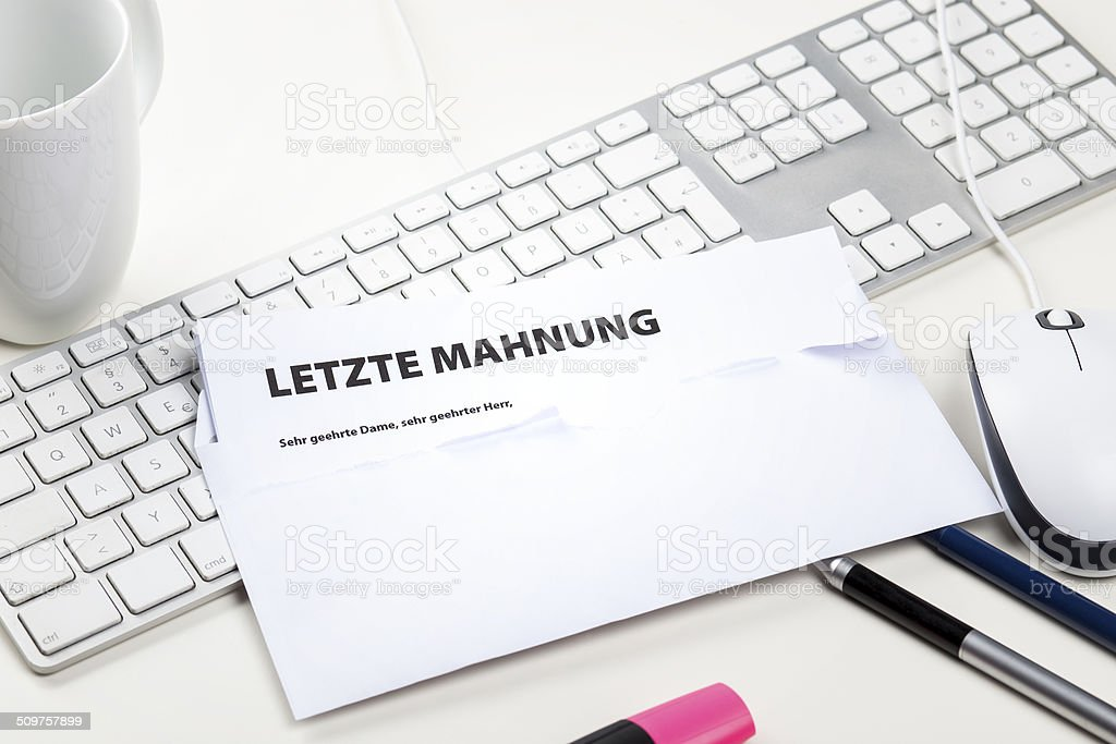 Getting a past due reminder notice. In German: Letzte Mahnung