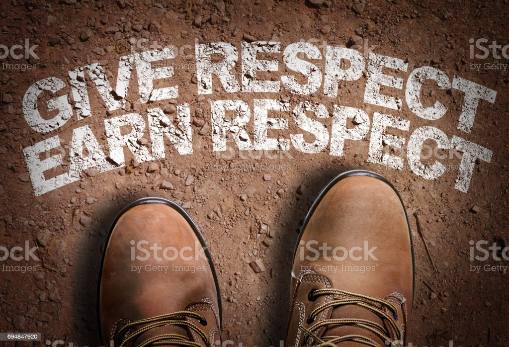 Give Respect Earn Respect stock photo