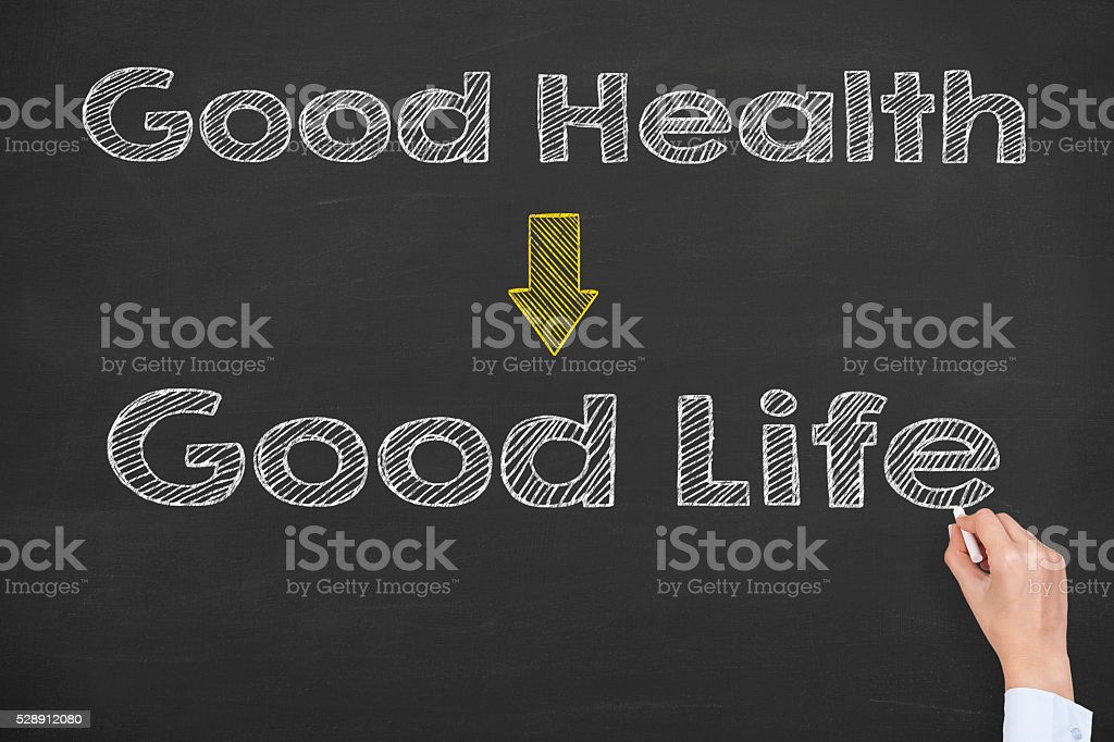 Good Health and Good Life on Blackboard stock photo