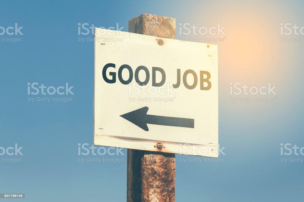 Good Job word and arrow signpost 3 stock photo
