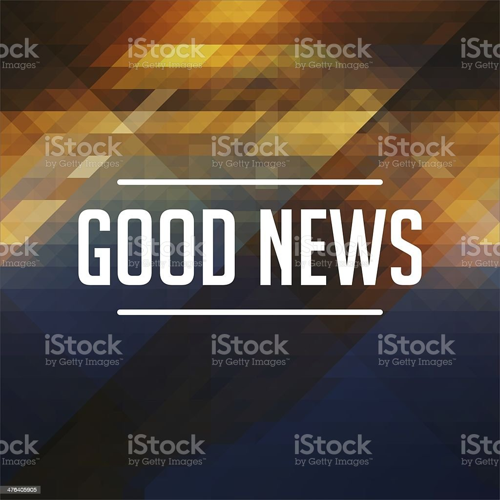 Good News Concept on Retro Triangle Background. stock photo
