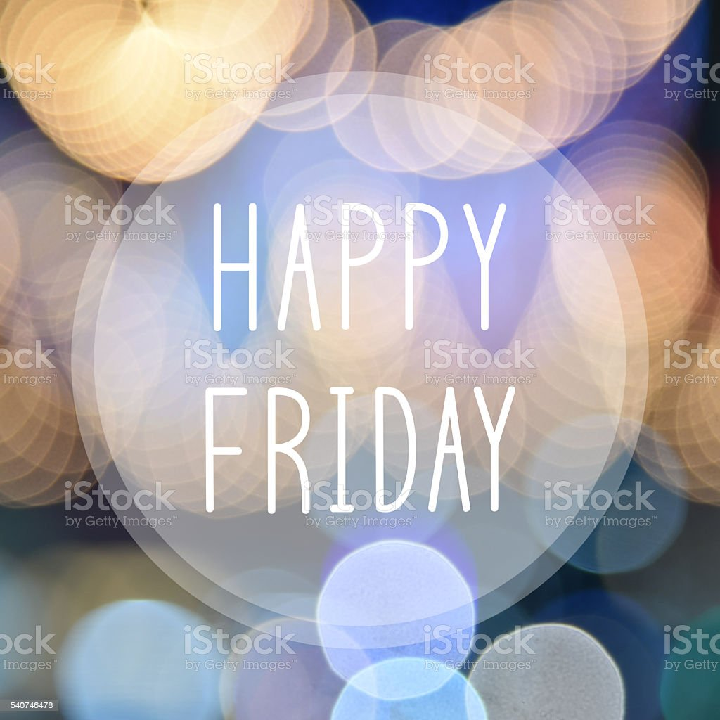 Happy Friday on bokeh background stock photo