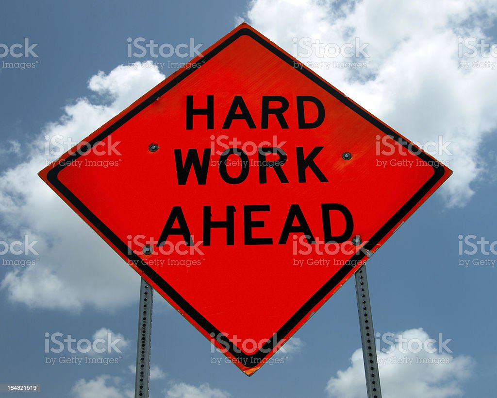 Hard Work Ahead royalty-free stock photo