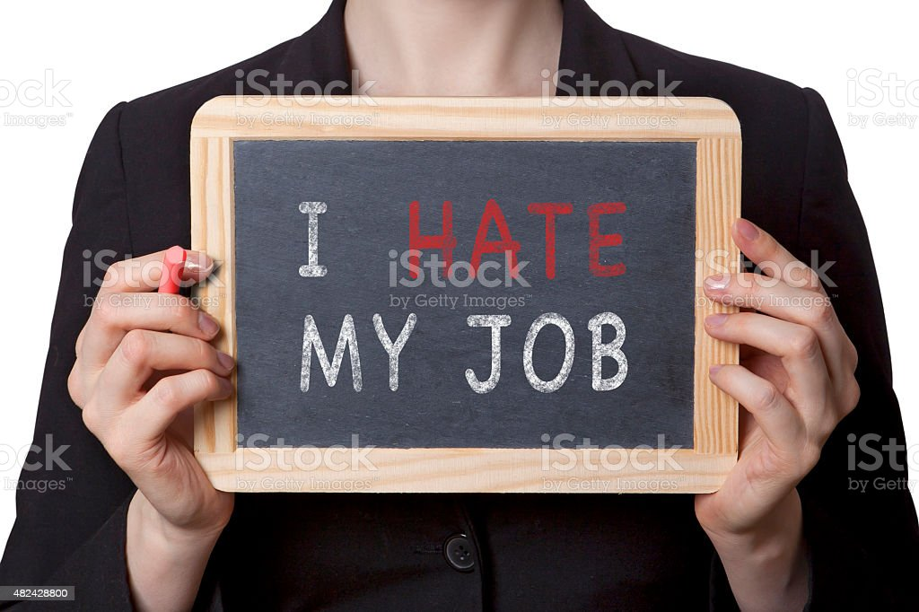 I hate my job black board stock photo