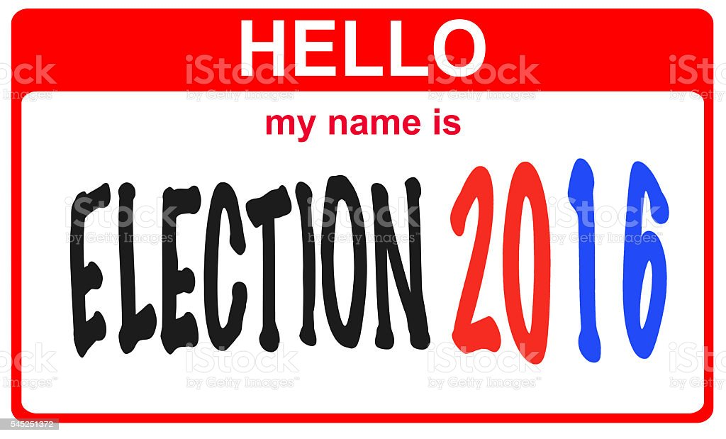 hello my name is election 2016 stock photo