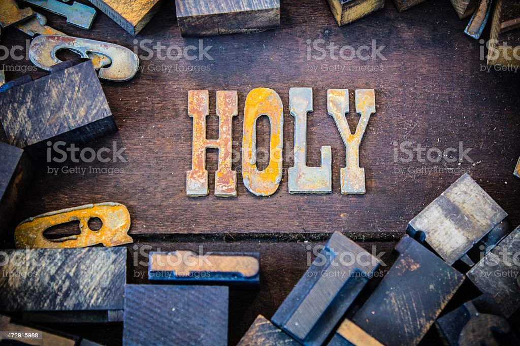 Holy Concept Rusty Type stock photo