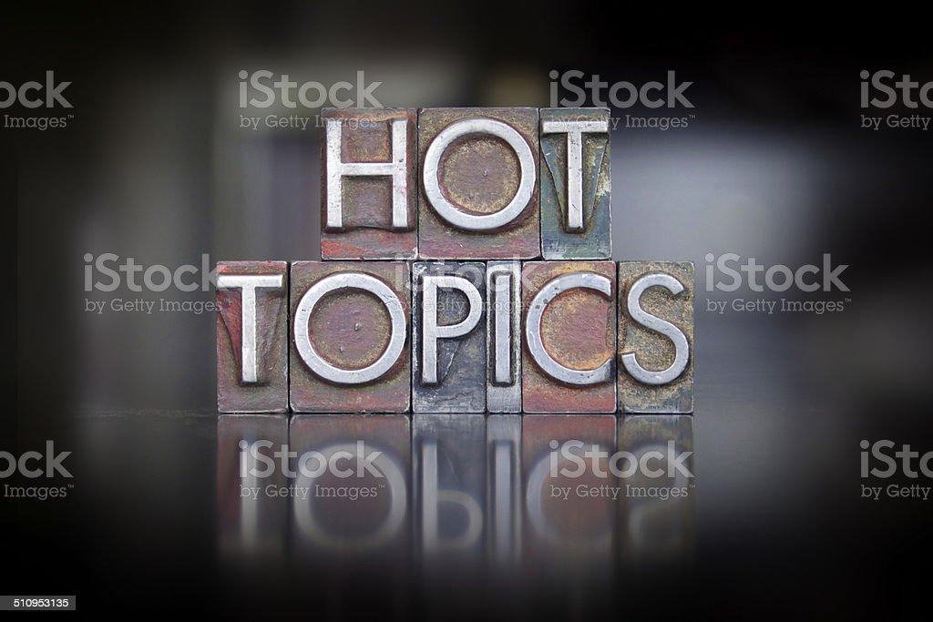 Hot Topics Letterpress stock photo