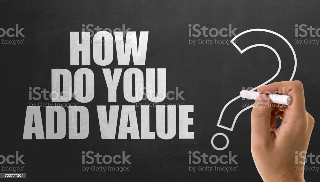 How Do You Add Value? stock photo