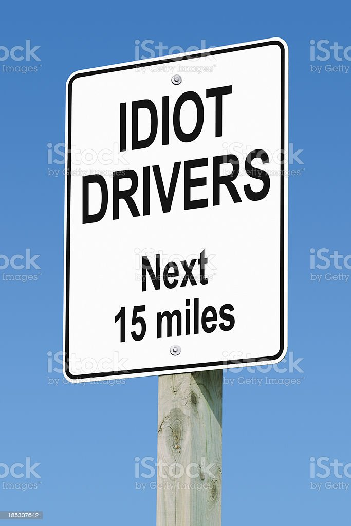 Idiot Drivers Next Fifteen Miles Road Sign stock photo