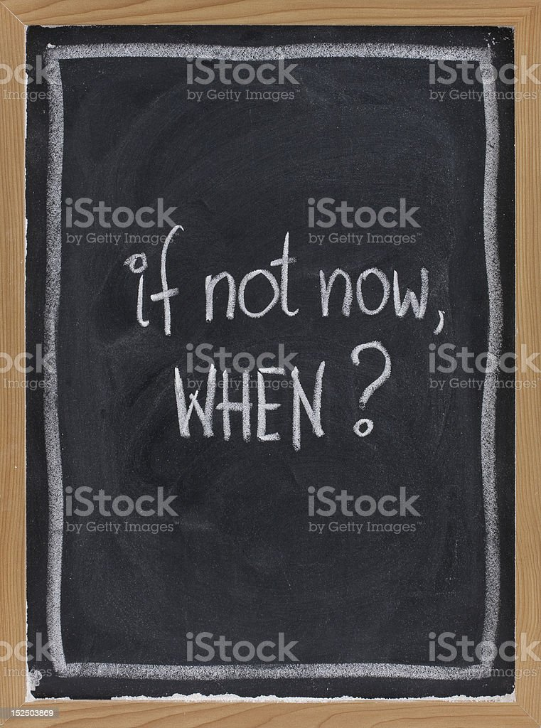 if not now, when ? royalty-free stock photo